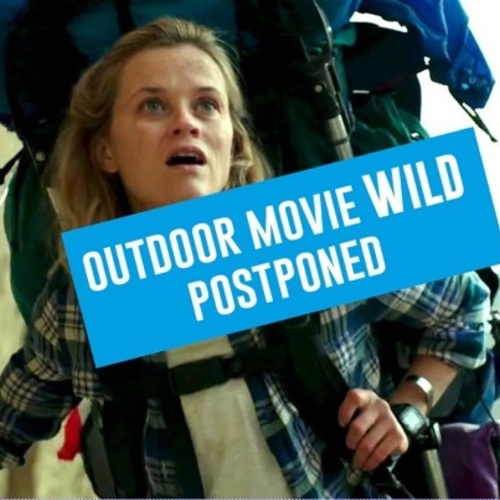 Postponed: outdoor movie Wild