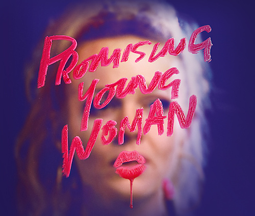 Promising Young Woman CANCELED - 1