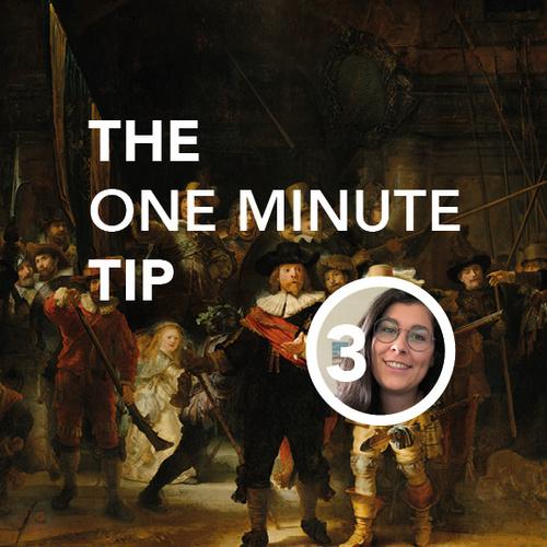 SG One minute tip | Het Rijksmuseum