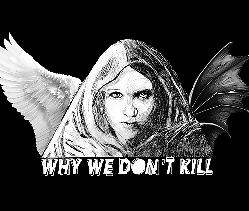 Why we don't kill - 1
